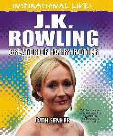 Inspirational Lives: J. K. Rowling by Cath Senker