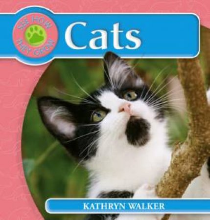 See How They Grow: Cats by Kathryn Walker