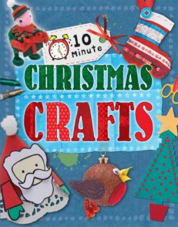 10 Minute Crafts: for Christmas by Annalees Lim