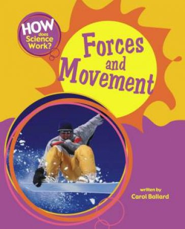 How Does Science Work?: Forces and Movement by Carol Ballard