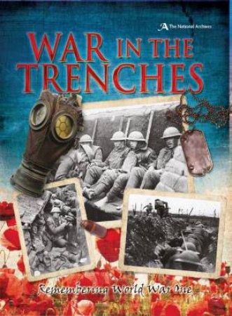 War in the Trenches: Remembering World War One