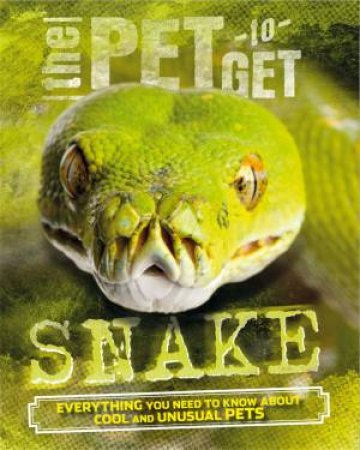 The Pet To Get: Snake by Rob Colson