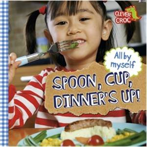 All By Myself: Spoon, Cup, Dinner's Up!