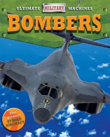 Ultimate Military Machines: Bombers