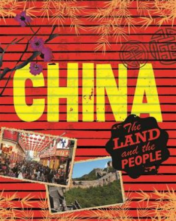 China: The Land And The People by Anita Ganeri