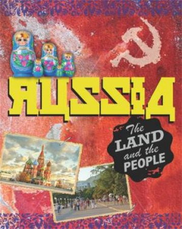 Russia: The Land And The People by Cath Senker