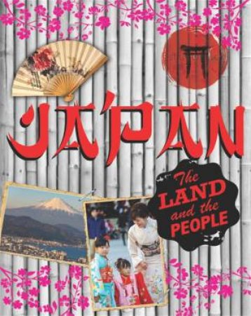 Japan: The Land And The People by Susie Brooks