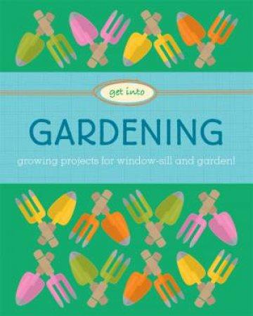 Get Into: Gardening