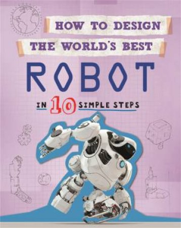 How To Design The World's Best: Robot