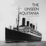 Unseen Aquitania: The Ship in Rare Illustrations by LAYTON AND TAD FITCH