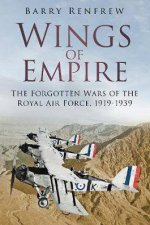 Wings Of Empire The Forgotten Wars Of The Royal Air Force 19191939