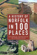 A History Of Norfolk In 100 Places