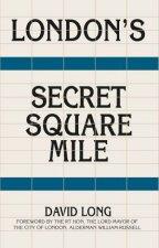 Londons Secret Square Mile