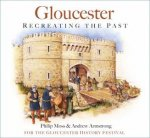 Gloucester Recreating The Past