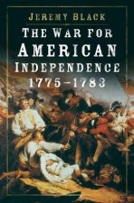 The War For American Independence 17751783