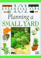 101 Essential Tips Planning A Small Garden