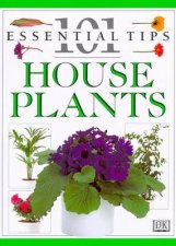 101 Essential Tips House Plants