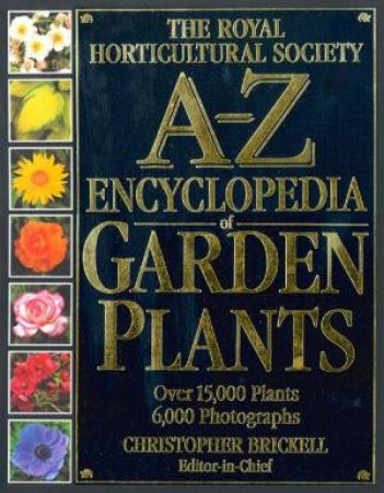 A-Z Encyclopedia Of Garden Plants by Royal Horticultural Society