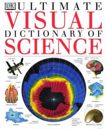 The Ultimate Visual Dictionary Of Science by Various