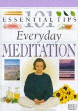 101 Essential Tips Everyday Meditation