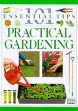 101 Essential Tips Practical Gardening