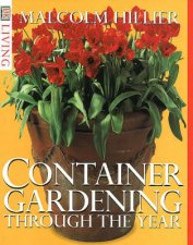 DK Living Container Gardening Through The Year