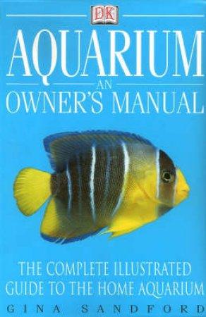 Aquarium: An Owner's Manual by Gina Sandford