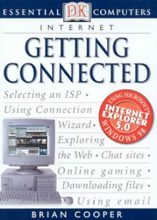 Essential Computers: Internet: Getting Connected by Brian Cooper