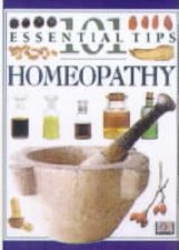 101 Essential Tips Homeopathy