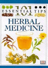 101 Essential Tips Herbal Medicine