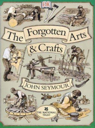 Forgotten Arts & Crafts by John Seymour