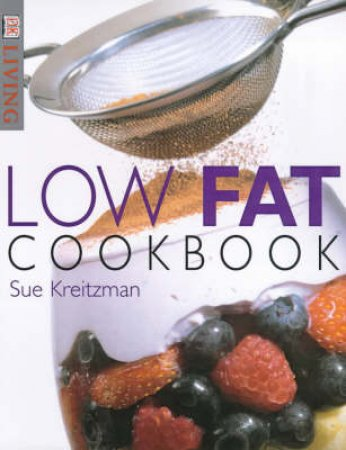 DK Living: Low Fat Cookbook by Various