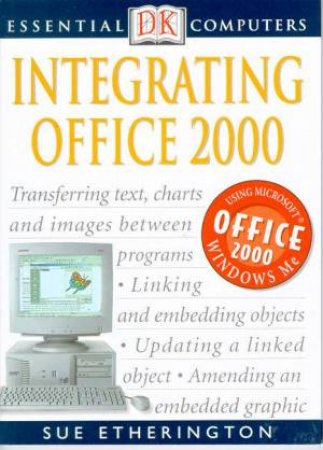 Essential Computers: Integrating Office 2000 by Sue Etherington