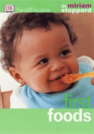 First Foods: DK Healthcare by Miriam Stoppard