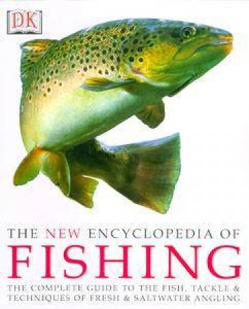 The New Encyclopedia Of Fishing by Various