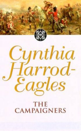 Dynasty: The Campaigners by Cynthia Harrod-Eagles