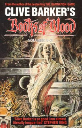 Books Of Blood Second Omnibus: Volumes 4 - 6 by Clive Barker
