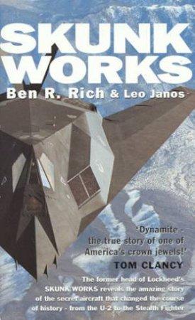 Skunk Works by Ben R Rich & Leo Janos