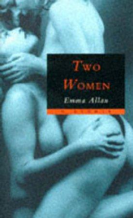 Two Women by Emma Allan