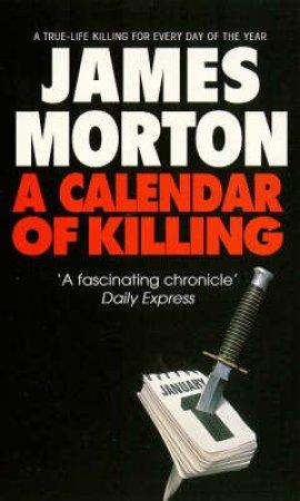 A Calendar of Killing by James Morton