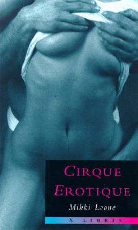 Cirque Erotique by Leone Mikki