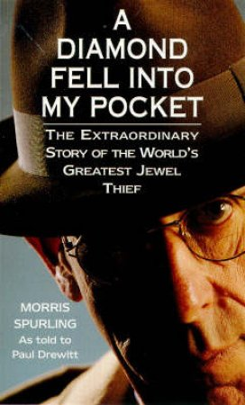 A Diamond Fell Into My Pocket by Morris Spurling