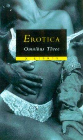 X Libris: Erotica Omnibus 3 by Various