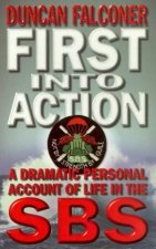 First Into Action A Dramatic Personal Account Of Life In The SBS