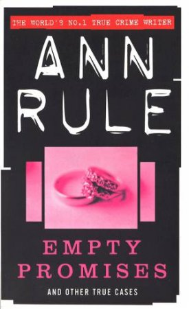 Empty Promises & Other True Cases