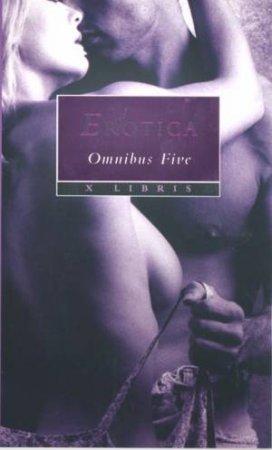 X Libris: Erotica Omnibus 5 by Various