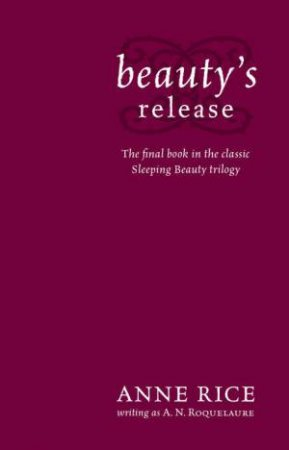 Beauty's Release by A N Roquelaure