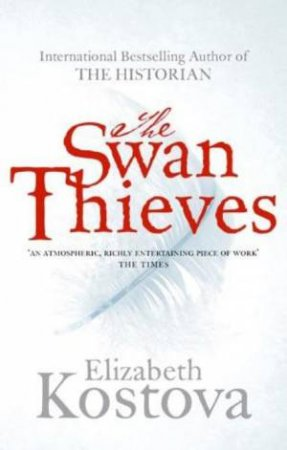 Swan Thieves by Elizabeth Kostova
