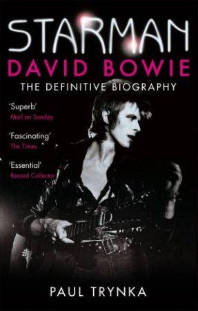 Starman: David Bowie: The Definitive Biography by Paul Trynka