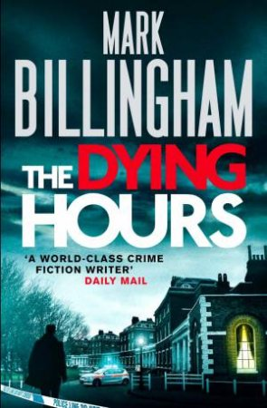 The Dying Hours by Mark Billingham